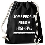 Shirt & Stuff / Turnbeutel mit Spruch/Bedruckte Sportbeutel - Sprüche auswählbar/Baumwolle schwarz/Some People Need a high-Five