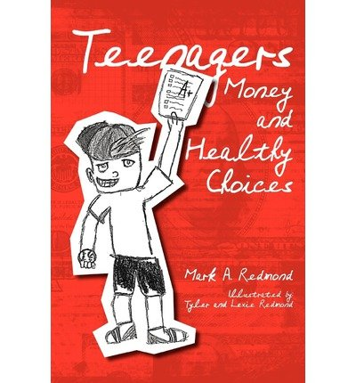 -teenagers-money-and-healthy-choices-by-mark-a-redmond-dec-2009