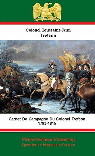 Carnet De Campagne Du Colonel Trefcon 1793-1815 par Colonel Toussaint-Jean Trefcon