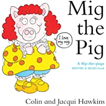 Mig the Pig: A Flip-the-Page Rhyme and Read Book