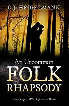 An Uncommon Folk Rhapsody (English Edition) di [Heigelmann, C.J.]