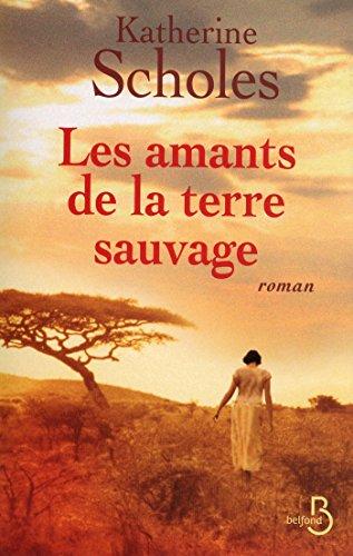 Les Amants de la terre sauvage (ROMAN) par Katherine SCHOLES