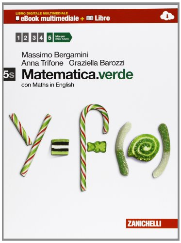Matematica.verde. Con Maths in english. Vol. 5S. Per le Scuole superiori. Con e-book. Con espansione online