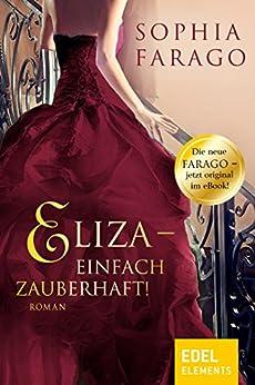 Eliza - einfach zauberhaft! von [Farago, Sophia]