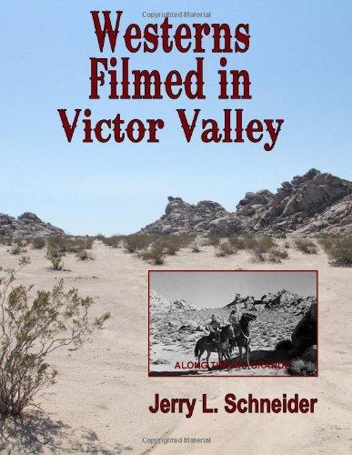 Westerns Filmed In Victor Valley by Jerry L. Schneider (2013-08-15) par Jerry L. Schneider