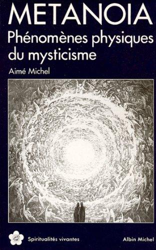 Métanoïa : Phénomènes physiques du mysticisme