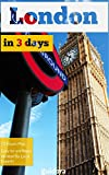 London In 3 Days (Travel Guide 2018): Best Things to Do in 3 Days in London, UK: Where to stay, eat, go out in London. What to see and enjoy. How to save money and time. Written by travel bloggers.