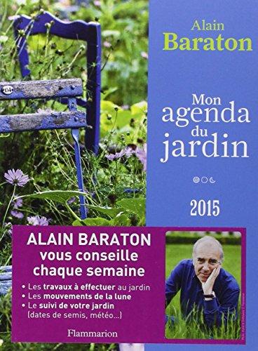 Mon Agenda du Jardin 2015 par Baraton Alain