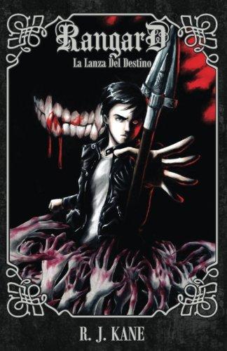 Rangard: La Lanza Del Destino par R. J. Kane