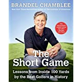 The Short Game: Lessons from Inside 100 Yards by the Best Golfers in History (English Edition)