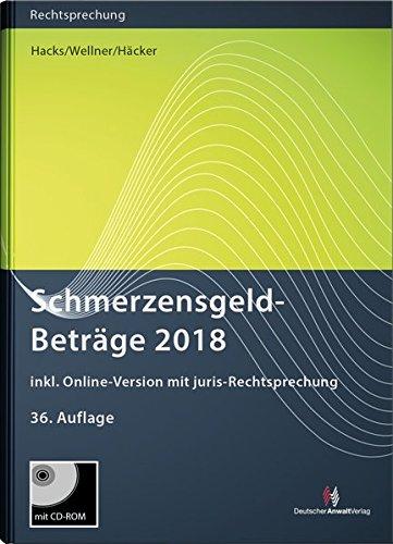 SchmerzensgeldBeträge 2018 (Buch mit CD-ROM plus Online-Zugang) (Rechtsprechungssammlungen)