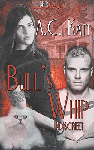 Bull's Whip (Indiscreet Series) (Volume 4)