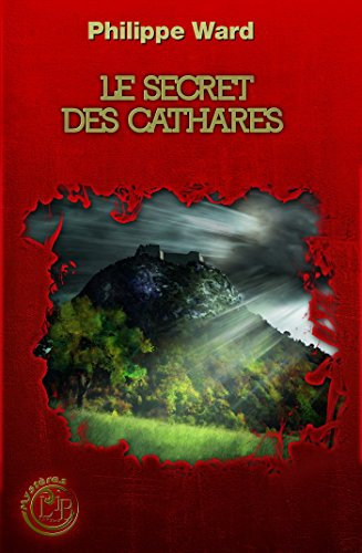 Le Secret des Cathares (Mystères)