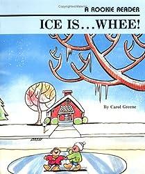 Ice Is Whee (Rookie Readers) by Carol Greene (1983-09-05)