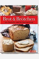 Brot & Brötchen aus Backofen oder Brotbackautomat Gebundene Ausgabe