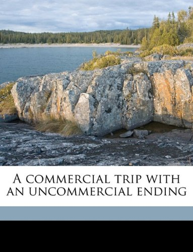 A commercial trip with an uncommercial ending