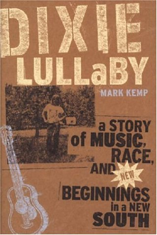 dixie-lullaby-a-story-of-music-race-and-new-beginnings-in-a-new-south
