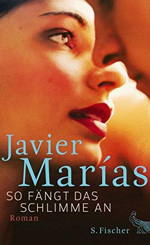 So fängt das Schlimme an: Roman (German Edition) eBook: Javier ...