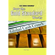 How the Gold Standard Works (Real World Economics)
