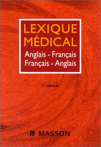 Lexique médical : anglais-français/français-anglais, 5e édition