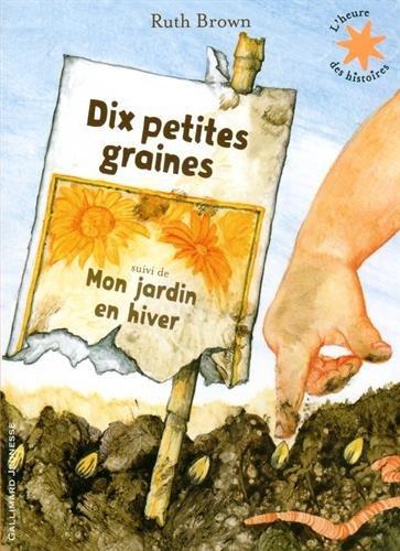 Dix petites graines/Mon jardin en hiver par Ruth Brown