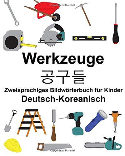 Deutsch-Koreanisch Werkzeuge Zweisprachiges Bildwörterbuch für Kinder (FreeBilingualBooks.com)