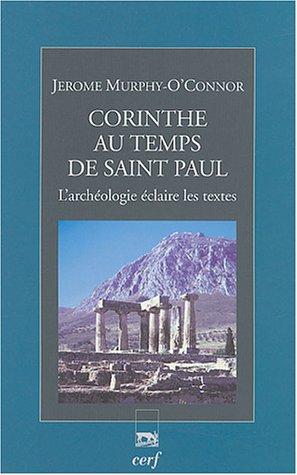 Corinthe au temps de saint Paul : L'archéologie éclaire les textes par Jerome Murphy-O'Connor