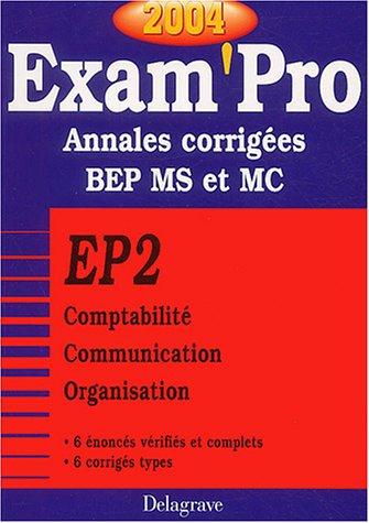 Exam'Pro numéro, 12 : EP2 - Comptabilité, BEP (Annales corrigées)