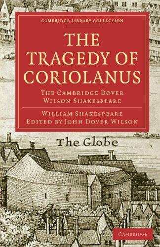 The Tragedy of Coriolanus: The Cambridge Dover Wilson Shakespeare (Cambridge Library Collection - Shakespeare and Renaissance Drama, Band 4)