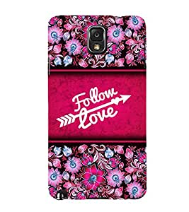Follow Love 3D Hard Polycarbonate Designer Back Case Cover for Samsung Galaxy Note 3 N9000 :: Samsung Galaxy Note 3 N9002 :: Samsung Galaxy Note 3 N9005 LTE