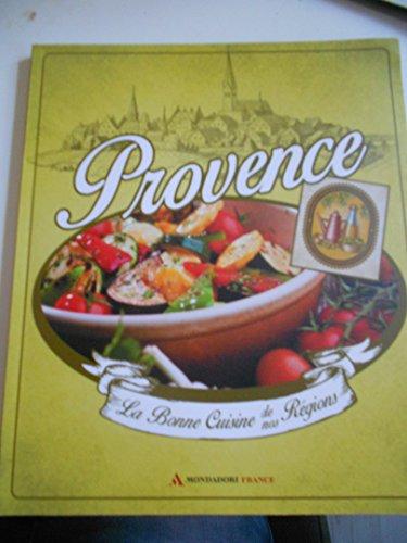 PROVENCE La bonne cuisine de nos régions par collectif