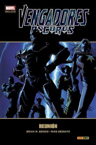 Vengadores Oscuros.Reunión (Marvel Deluxe Vengadores...