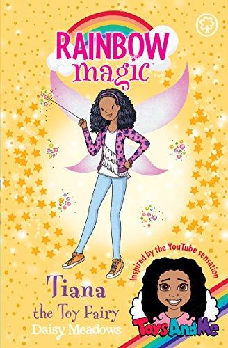 Tiana the Toy Fairy: Toys AndMe Special Edition (Rainbow Magic Book 1)