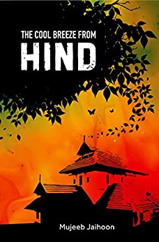 The Cool Breeze From Hind: a mystical discourse on Indian Indigeneity. by [Jaihoon, Mujeeb]