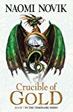 Crucible of Gold (The Temeraire Series, Book 7)