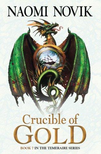 Crucible of Gold (The Temeraire Series, Book 7) (English Edition) por Naomi Novik