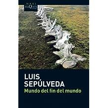 Mundo del fin del mundo / The World of the End of the World
