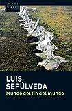 Mundo del fin del mundo | Sepulveda, Luis (1949-....)
