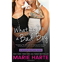 What to Do with a Bad Boy (The McCauley Brothers) by Marie Harte (2014-11-04)
