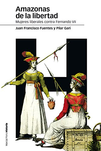 Amazonas de la libertad. Mujeres liberales contra Fernando VII (Estudios nº 101)