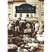 Bautzen: Geschichte in Bildern