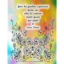 fiori del giardino capricciosi forme ala libro da colorare livello facile per adulti di Grace Divine