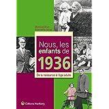Nous, les enfants de 1936 : De la naissance à l'âge adulte