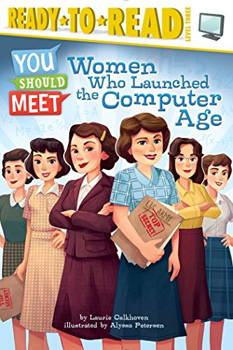 Women Who Launched the Computer Age por Laurie Calkhoven