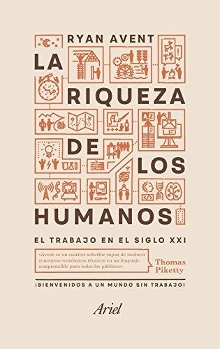 La riqueza de los humanos: El trabajo en el siglo XXI