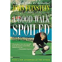 A Good Walk Spoiled: Days and Nights on the PGA Tour (English Edition)