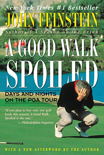 A Good Walk Spoiled: Days and Nights on the PGA Tour (English Edition)
