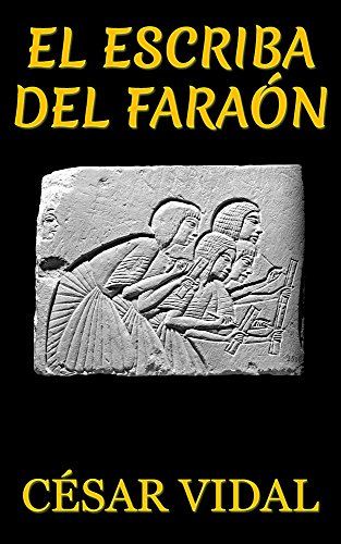 El escriba del faraón de César Vidal