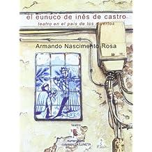 El eunuco de Inés de Castro: teatro en el país de los muertos (La luneta)