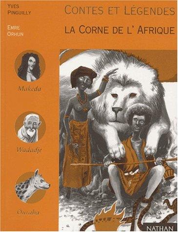 Contes et légendes, la Corne de l'Afrique : paroles douces comme la soie et semelles de vent